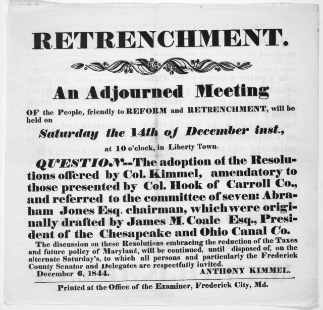 Retrenchment. An adjourned meeting of the people, friendly to reform and retrenchment, will be held on Saturday the 14th of December inst., at 10 o'clock, in Libery Town. Question- The adoption of the resolutions offered by Col. Kiemmel ... Anth