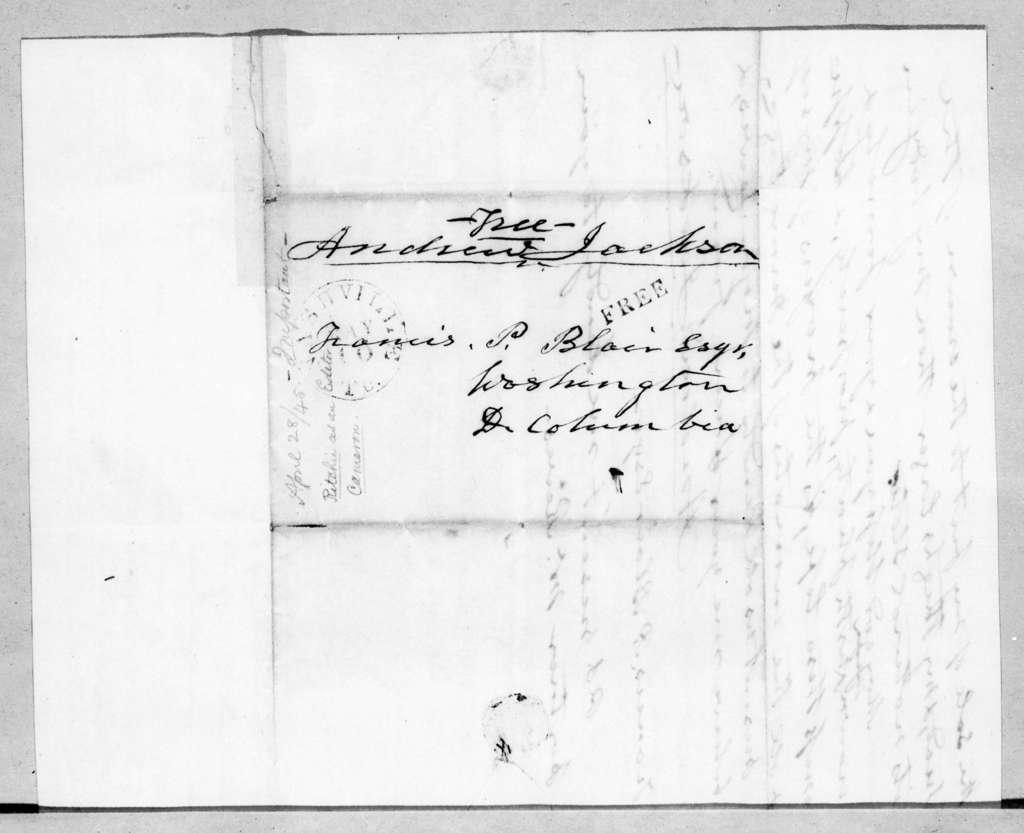 Andrew Jackson to Francis Preston Blair, April 28, 1845