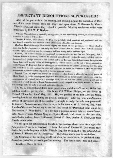 Important resolutions suppressed!! After all the gasconade at the meeting last evening, agaisnt the liberation of Dorr, and all the abuse heaped upon the Whigs and upon James F. Simmons, by Messrs, Whipple, Ames, and others, they refused to pass