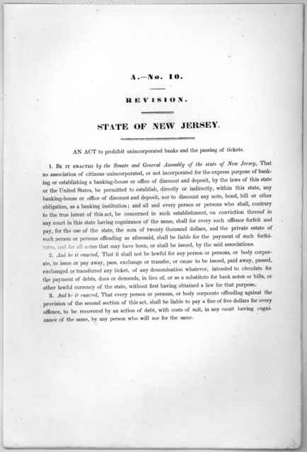 A.- No. 10. Revision. State of New Jersey. An act to prohibit unincorporated banks and the passing of tickets. [1846?].