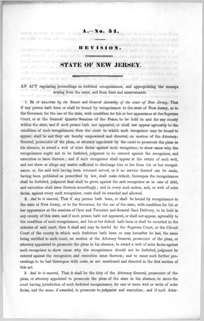 A.- No. 54. Revision. State of New Jersey. An act regulating proceedings on forfeited recognizances, and appropriating the moneys arising from the same, and from fines and amercements. [1846?].