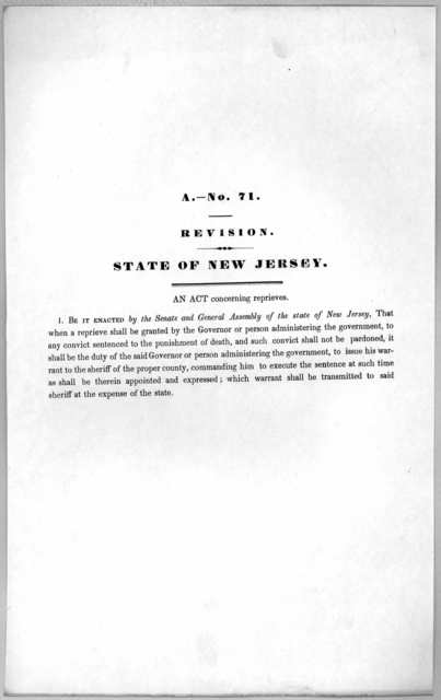 A.- No. 71. Revision. State of New Jersey. An act concerning reprieves. [1846?].