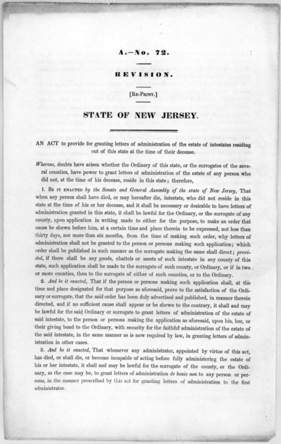 A.- No. 72. Revision. [re-print.] State of New Jersey. An act to provide for granting letters of administration of the estate of interstates residing out of the state at the time of their decease [1846?].