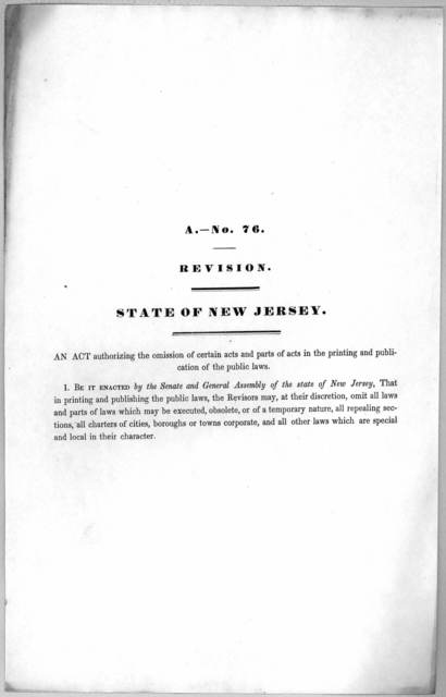 A.- No. 76. Revision. State of New Jersey. An act authorizing the omission of certain acts and parts of acts in the printing and publication of the public laws. [1846].