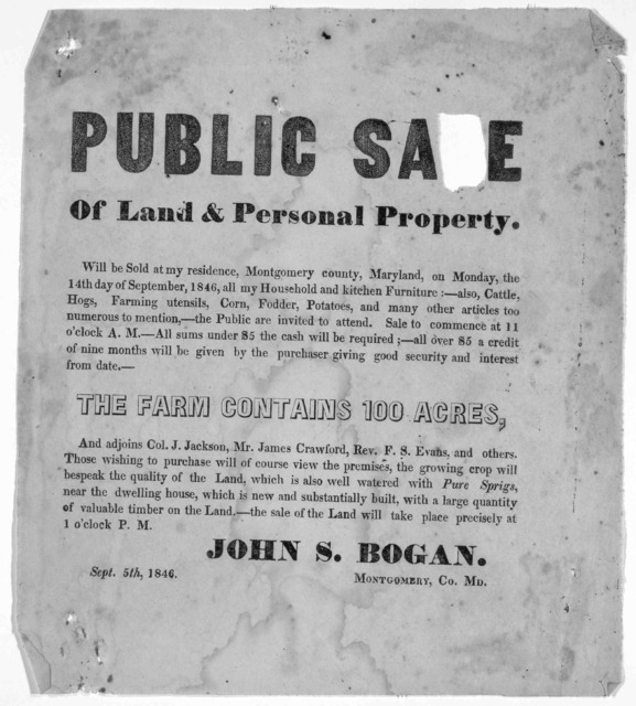 Public sale of land & personal property. ... John S. Bogan. Montgomery Co. Md. Sept. 5th 1846.