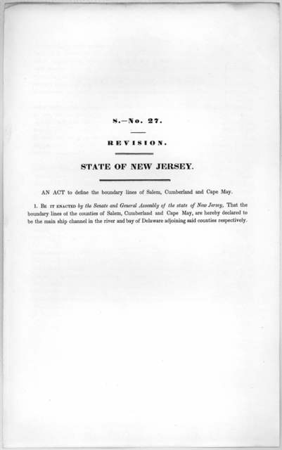 S.- No. 27. Revision. State of New Jersey. An act to define the boundary lines of Salem, Cumberland and Cape May. [1846?].