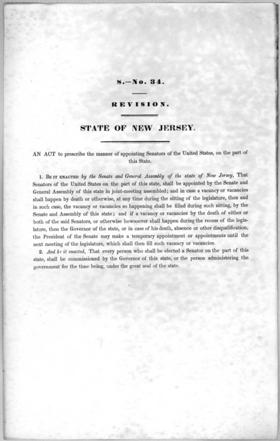 S.0 No. 34. Revision. State of New Jersey. An act to prescribe the manner of appointing Senators of the United States, on the part of this State. [1846?].