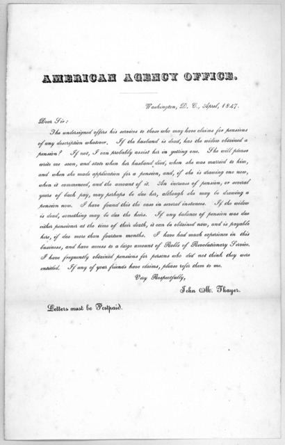 American agency office.. Washington, D. C. April, 1847. Dear Sir: The undersigned offers his services to those who may have claim for pensions of any description whatever ... John M. Thayer.