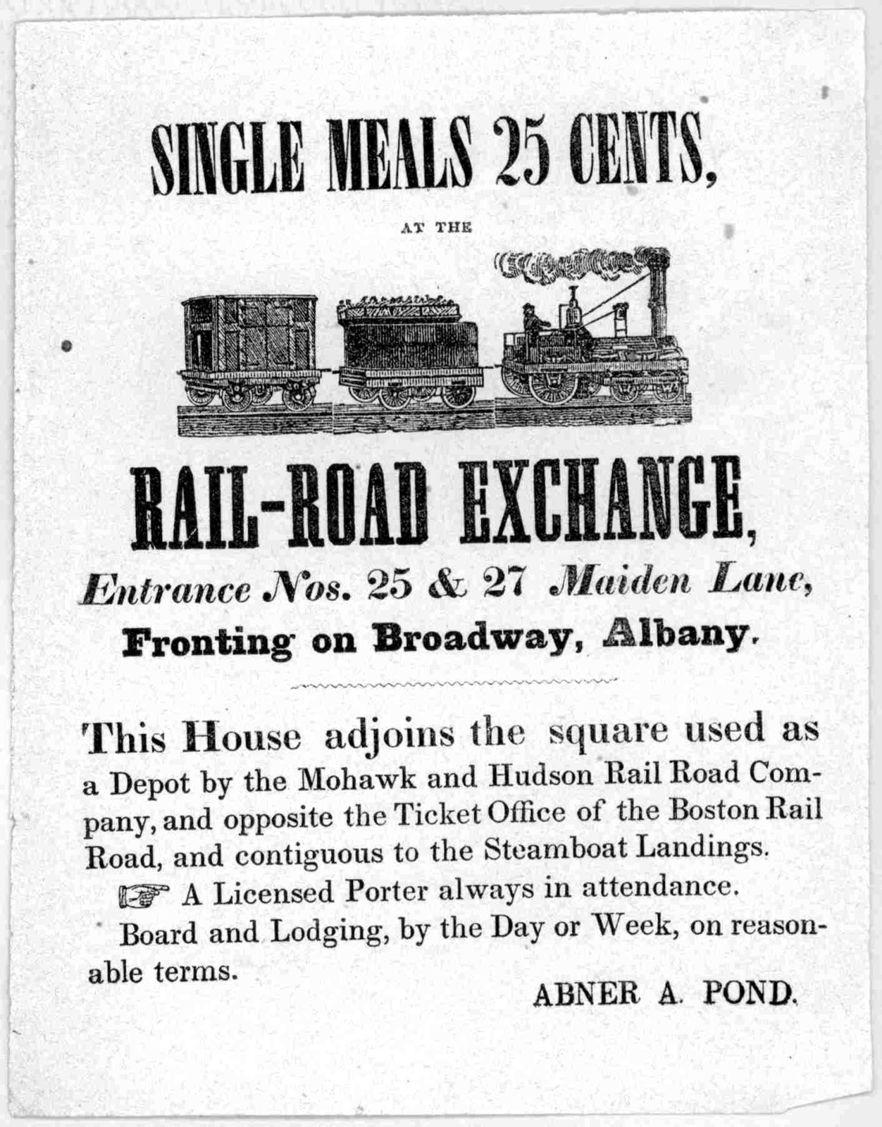 Single meals 25 cents, at the Rail-road exchange, entrance Nos. 25 & 27 Maiden Lane, fronting on Broadway, Albany. ... Abner A. Pound [1847?].