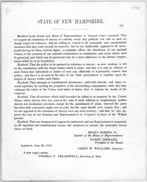 State of New Hampshire. Resolved by the Senate and House of representatives in General Court convened, that we regard the institution of slavery as a moral, social and political evil, and as such we deeply regret its existence ... Approved June