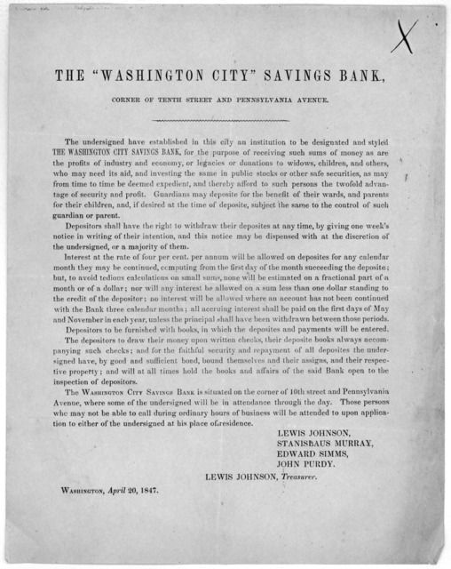 ... The undersigned have established in this city an institution to be designated and styled The Washington City Savings bank ... Washington April 20, 1847.