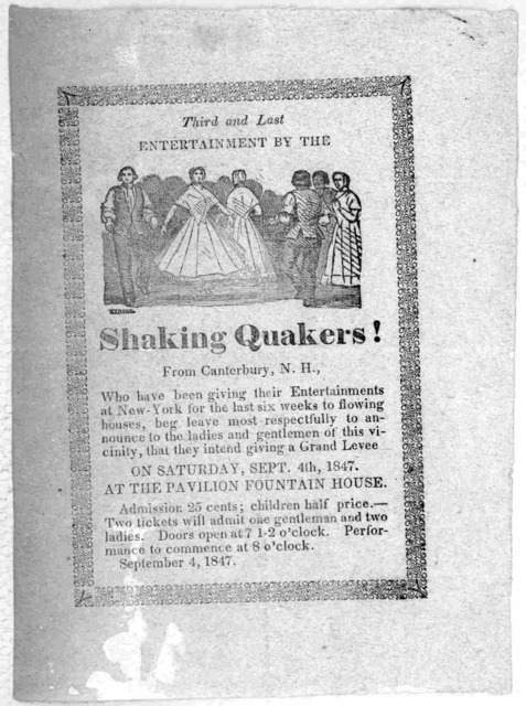 Third and last entertainment by the Shaking Quakers! from Canterbury. N. H., who have been giving their entertainments at New-York, for the last six weeks to flowing houses, beg leave most respectfully to announce to the ladies and gentlemen of