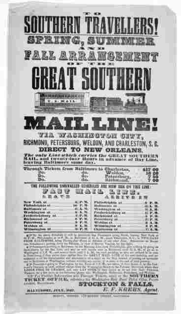 To Southern travellers! Spring, Summer and Fall arrangement of the great southern mail line! Via Washington City, S. C. Direct to New Orleans ... Stockton & Falls. E. F. Krebs, Agent. Baltimore, July, 1847. Murphy Print, 178 Market Street, Balti