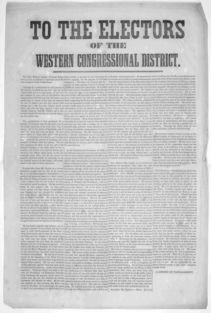 To the electors of the Western Congressional district. The Hon. Wilkins Updike, of South Kingstown, is now a candidate to represent you in the next Congress of the United States ... A Citizens of Narragansett. [1847].