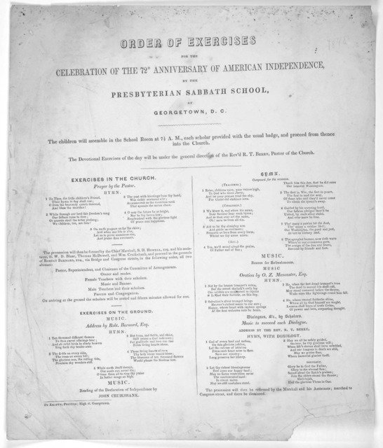 Order of exercises for the celebration of the 72d anniversary of American independence by the Presbyterian sabbath school of Georgetown, D. C. ... Georgetown, D. C. De Krafft, printer. High St. [1848].