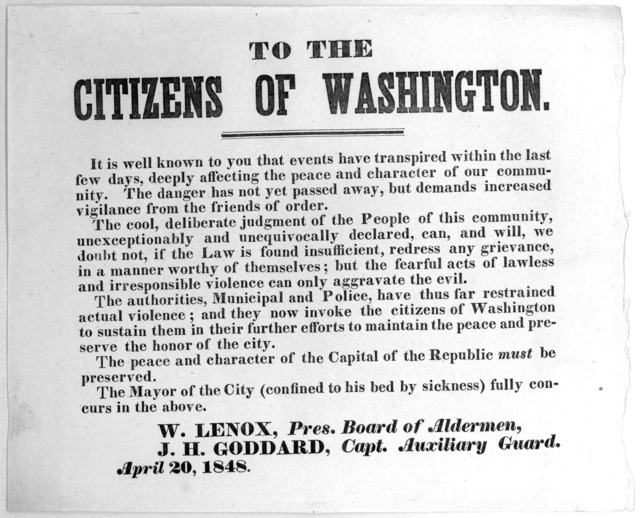 To the citizens of Washington. It is well known to you that events have transpired within the last few days, deeply affecting the peace a d character of our community ... W. Lenox, Pres. Board of Aldermen. J. H. Goddard, Capt. Auxiliary Guard. A