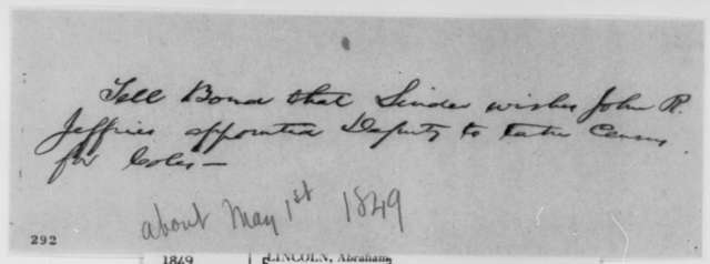 Abraham Lincoln, [May 1, 1849]  (Memorandum on appointment of John R. Jeffries)