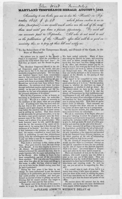 """Maryland Temperance Herald, August 7, 1849. According to our books, you are in due the """"Herald,"""" on September 1849. [blank] which please enclose to us in letter ... Please answer without delay."""