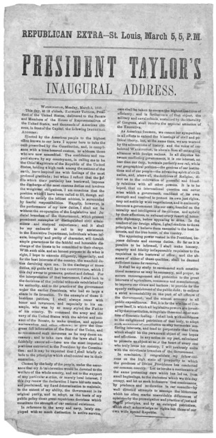 Republican extra--- St. Louis, March 5, 5. P. M. President Taylor's inaugural address. Washington, Monday, March 5, 1839 [i. e. 1849] [St. Louis, 1849].