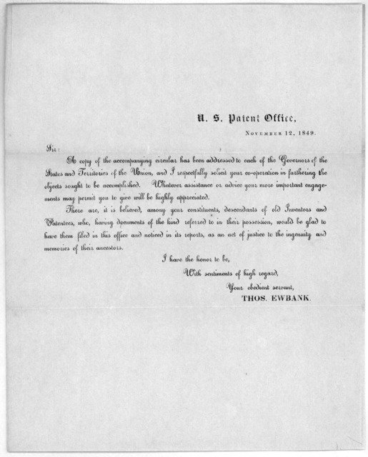 U. S. Patent office. November 12, 1849. Sir: A copy of the accompanying circular has been addressed to each of the governors of the states and territories of the Union, and I respectfully solicit your co-operation in furthering the objects sough