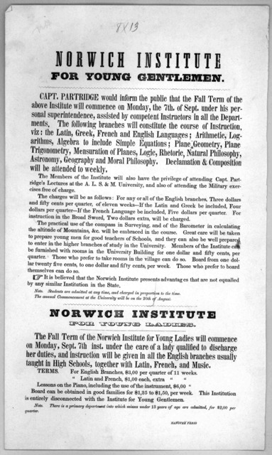 Capt. Partridge would inform the public that the fall term of the above institute will comme ce on Monday, the 7th of Sept under his personal superintendence ... Hanover Press [185-?].