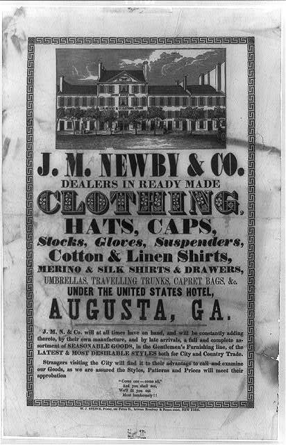 J.M. Newby & Co. dealers in ready made clothing, hats, caps, stocks, gloves, suspenders, cotton & linen shirts, merino & silk shirts & drawers, umbrellas, travelling trunks, capret [sic] bags, &c. under the United States Hotel, Augusta, Ga.