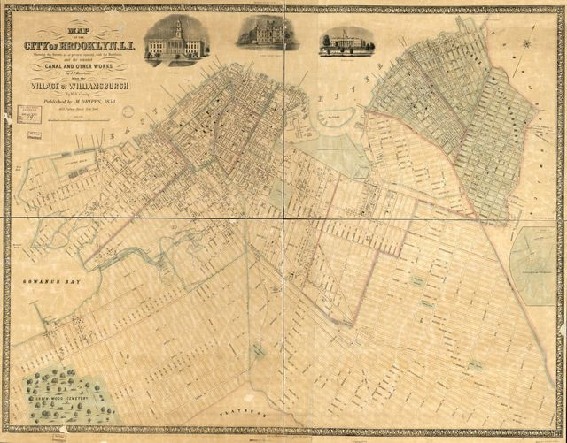Map of the city of Brooklyn, L.I. : shewing the streets as at present existing with the buildings and the intended canal and other works : also the village of Williamsburgh /