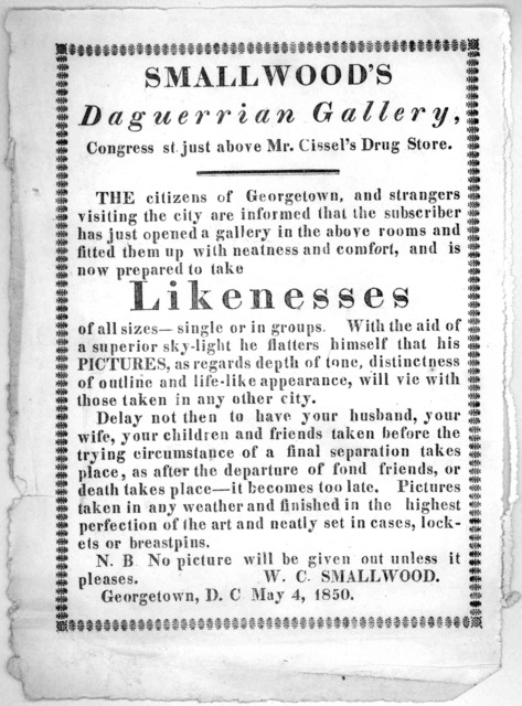 Smallwood's daguerrian gallery, Congress at just above Mr. Cissel's drug store ... W. C. Smallwood, Georgetown, D. C. May 4, 1850.