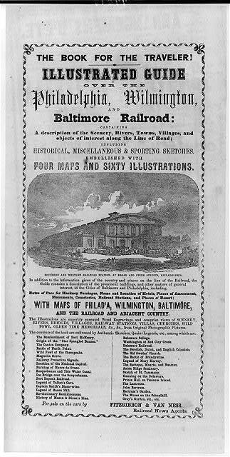 The book for the traveler! Illustrated guide over the Philadelphia, Wilmington, and Baltimore railroad