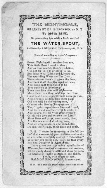 The nightingale or lines by Dr. S. Bronson, of N. Y. to Md'lle Lind, on presenting her with a book entitled The Water spout Published by S. Bronson, 70 Hamersly St. N. Y. [c.1850].