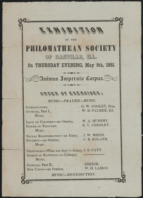 Exhibition of the Philomathean Society of Danville, Ill. On Thursday evening, May 8th, 1851. Animus Imperatro Corpus.