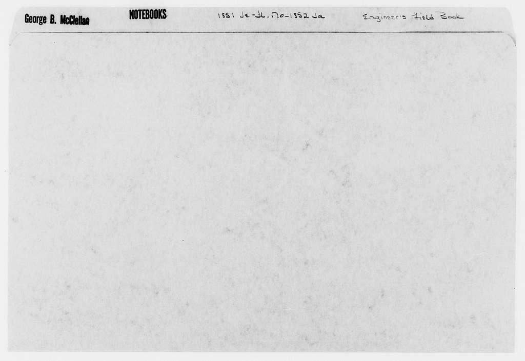 George Brinton McClellan Papers: Notebooks, 1842-1885; Engineer's field book; 1851, June-July, 1851, Nov.-1852, Jan
