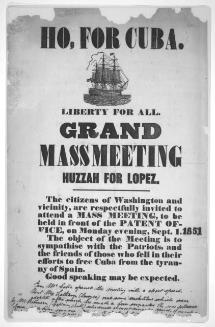 Ho, for Cuba, [Cut of ship] Liberty for all. Grand meeting Huzzah for Lopes. The citizens of Washington and vicinity, are respectfully invited to attend a mass meeting, to be held in front of the Patent office, on Monday evening, Sep. 1, 1851. T
