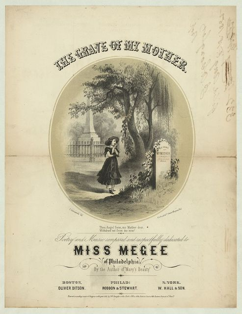 The grave of my mother Poetry and music composed and respectfully dedicated to Miss Megee of Philadelphia by the author of Mary's beauty / / Queen ; C. Schuessele del. ; P.S. Duval & Co. steam lith. press.