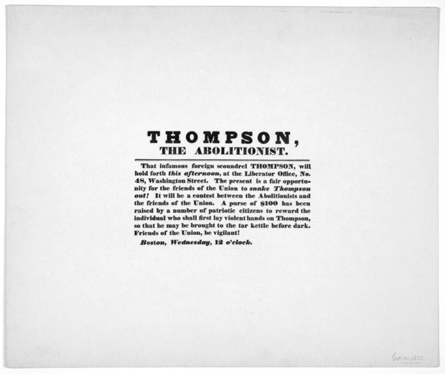 Thompson, the abolitionist. That infamous foreign scoundrel Thompson, will hold forth this afternoon, at the Liberator Office, No. 48 Washington Street. The present is a fair opportunity for the friends of the Union to snake Thompson out! ... A