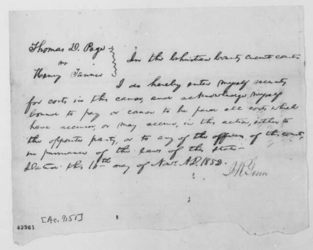 [Abraham Lincoln], Tuesday, November 16, 1852  (Bond for Costs in case of Thomas D. Page vs. Henry Tanner; signed by J. R. Gunn)