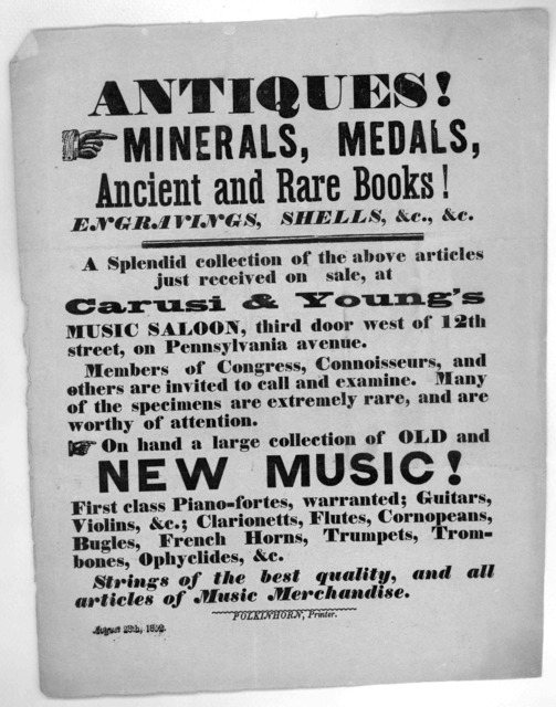 Antiques! minerals, medals, ancient and rare books! Engravings, shells, &c. &c. A splendid collection of the above articles just received on sale, at Carusi & Young's music saloon ... [Washington, D. C,] Polkinhorn, printer. August 28th, 1852.