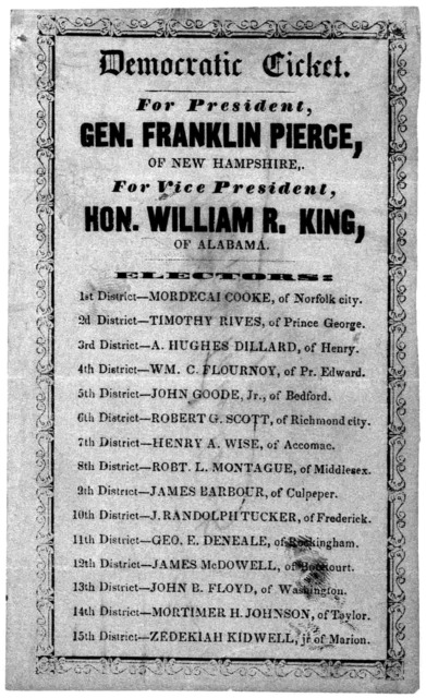 Democratic ticket. For President, Gen. Franklin Pierce, of New Hampshire, For Vice-President, Hon. William R. King, of Alabama. [15 districts] [1852].