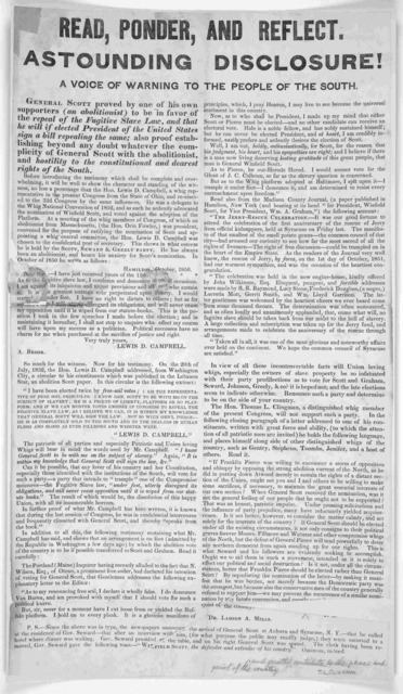 Read, ponder, and reflect. Astounding disclosure! A voice of warning to the people of the South. General Scott proved by one of his own supporters (an abolitionist) to be in favor of the repeal of the fugitive slave law, and that he will if elec