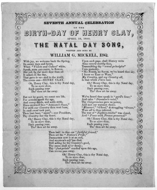 Seventh annual celebration of the birthday of Henry Clay, April 12, 1852. The Natal day song. Written and sung by William G. Mickell, Esq. [s. l.]