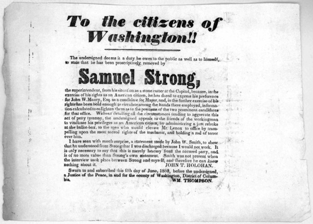 To the citizens of Washington!!. The undersigned deems it a duty he owes to the public as well as to himself, to state that he has been proscriptively removed by Samuel Strong, the superintendent, from his situation as a stone cutter at the Capi