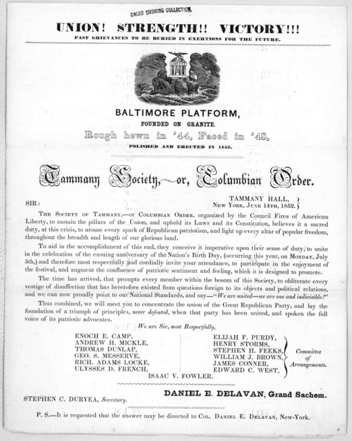 Union! strength!! victory!!! Past grievances to be buried in exertions for the future. Baltimore platform founded on granite ... Tammany society, or, Columbian order. Tammany Hall, New York, June 14th, 1852 Sir ... The Society of Tammany ... bel