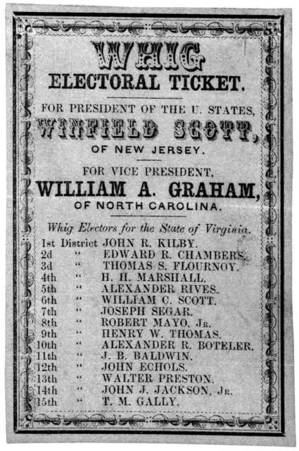 Whig electoral ticket. For President of the U. States, Winfield Scott, of New Jersey. For Vice-President, William A. Graham, of North Carolina. Whig electors for the State of Virginia [15 districts] [1852].