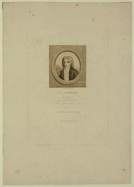 A.J. Garnerin, aeronaute, inv. du parachute, né à Paris, 1769 [death symbol] 1823 / Jules Porreau, sc., 1853.