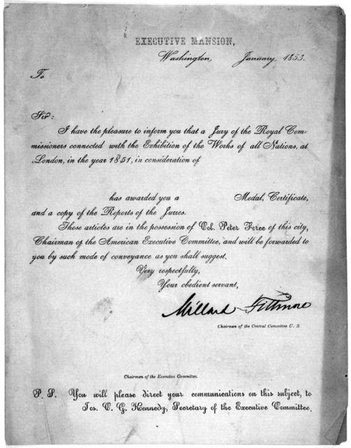 Washington, January, 1853. To Sir: I have the pleasure to inform you that a jury of the Royal Commissioners connected with the exhibition of the works of all nations, at London, in the year 1851, in consideration of has awared you a medal, certi