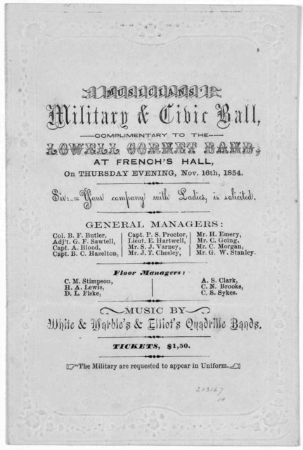 Musicians' military & civic ball, complimentary to the Lowell cornet band, at French's Hall, on Thursday evening. Nov. 16th, 1854.
