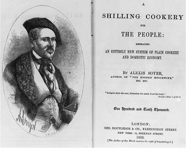 [Engraved portrait of Alexis Soyer and title page of his A Shilling Cookery for the People. 1855]
