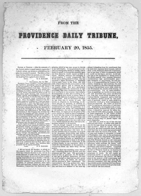 From the Providence Daily tribune February 20, 1855. Editors of Tribune:- After the comments of the Journal, justice to myself seems to require that I should reverse my decision to withold from the press the remarks it censured. The editor of th