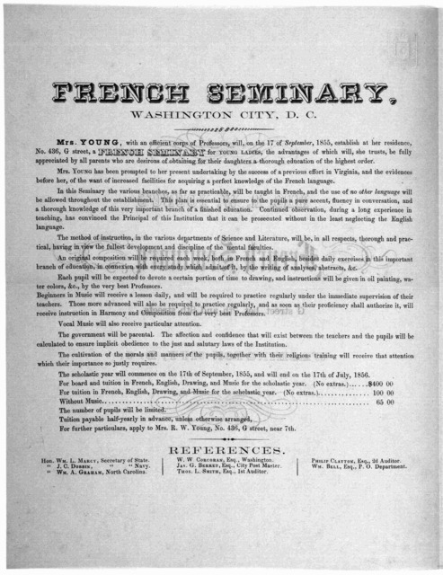 Mrs. Young, with an efficient corps of professors, will, on the 17th of September, 1855, establish at her residence No. 436 G street, a French seminary for young ladies ... [Washington, D. C. 1855].