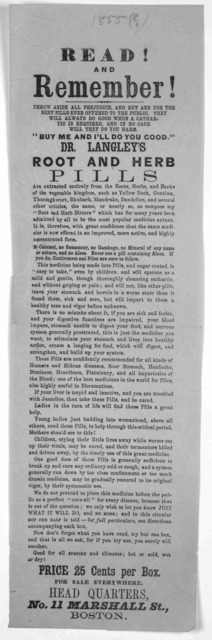 """Read and remember! ... """"Buy me and I'll do you good."""" Dr. Langley's root and herb pills ... Boston [1855?]."""